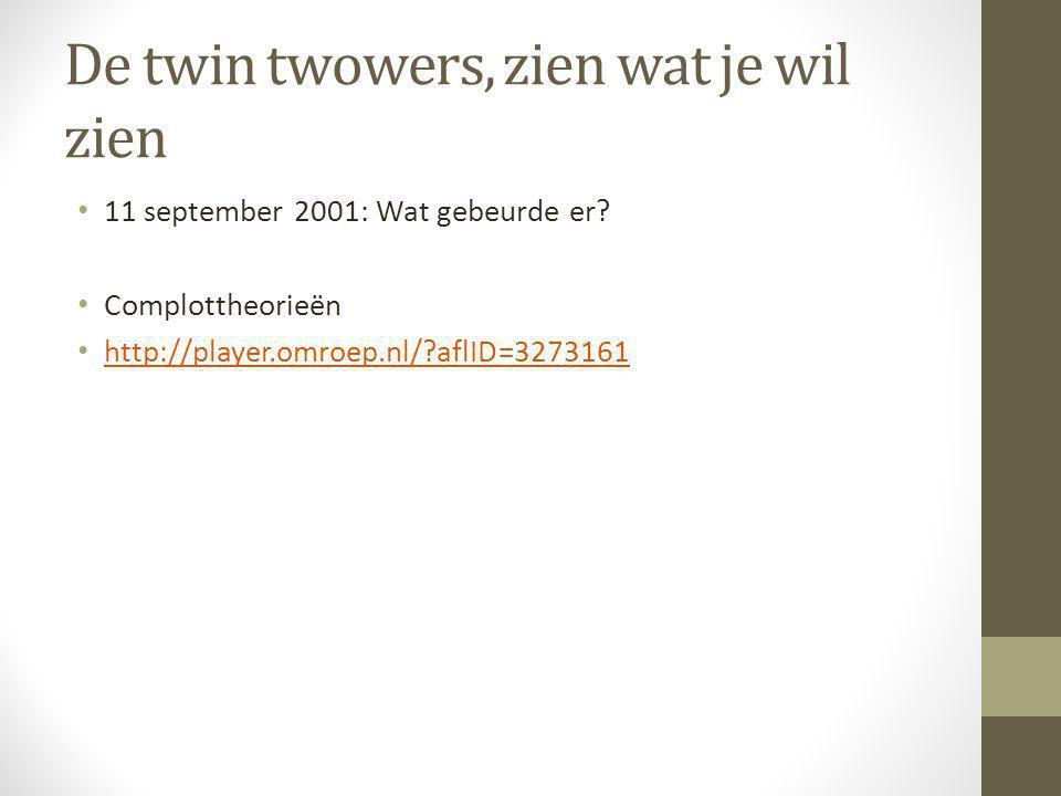 De twin twowers, zien wat je wil zien