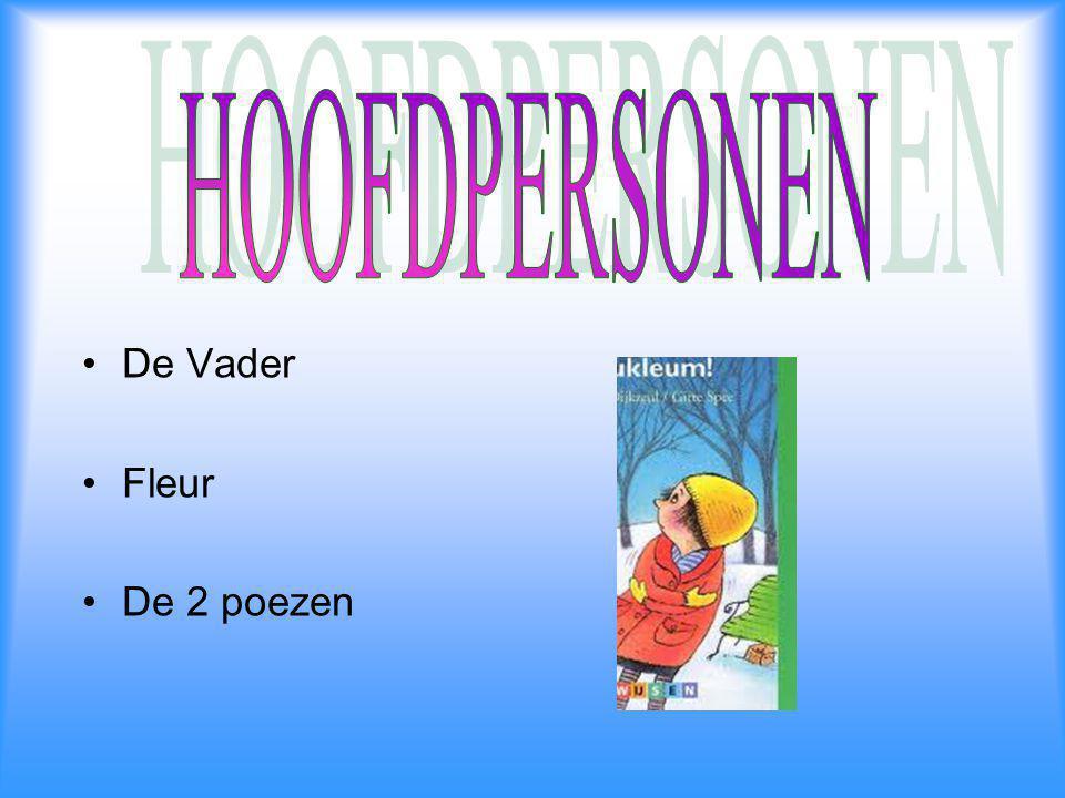 HOOFDPERSONEN De Vader Fleur De 2 poezen