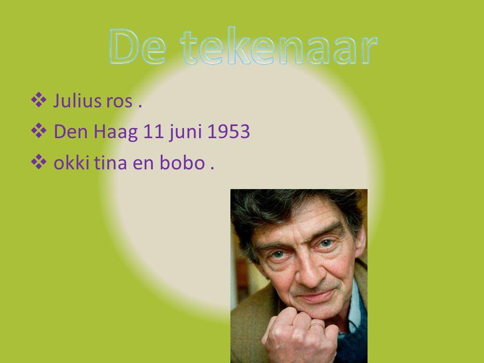 De tekenaar Julius ros . Den Haag 11 juni 1953 okki tina en bobo .