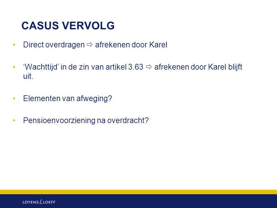 CASUS VERVOLG Direct overdragen  afrekenen door Karel