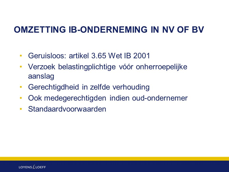OMZETTING IB-ONDERNEMING IN NV OF BV