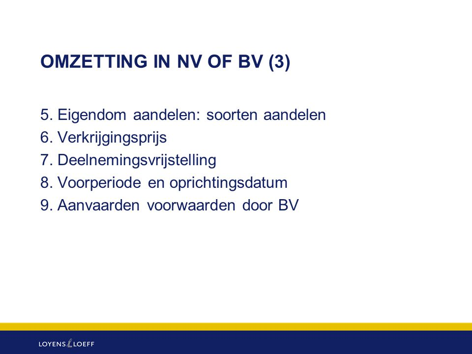 OMZETTING IN NV OF BV (3) 5. Eigendom aandelen: soorten aandelen