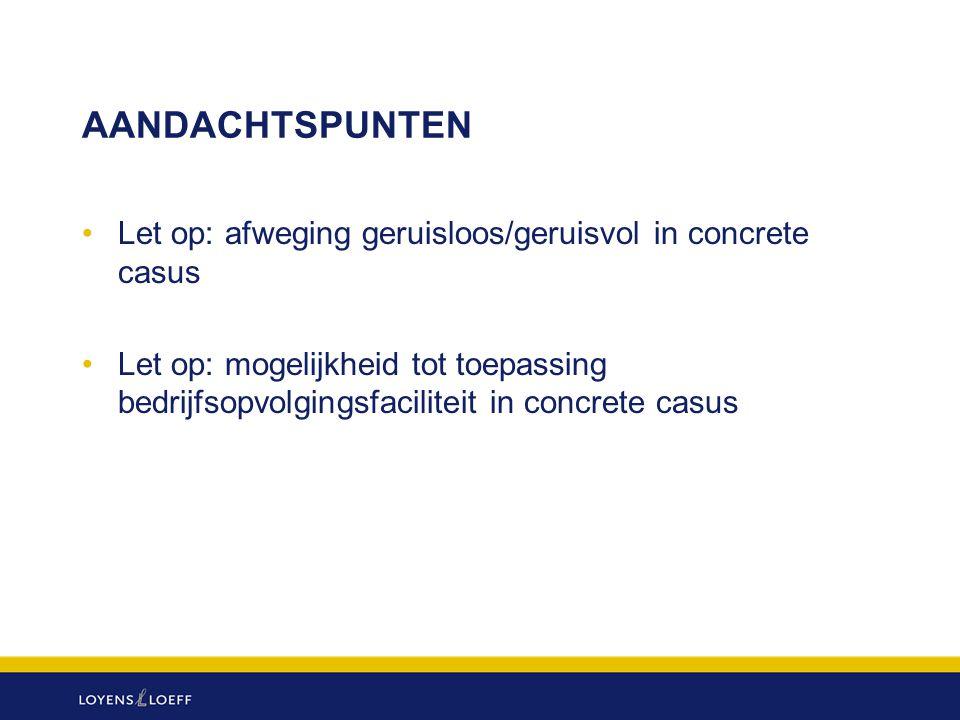 AANDACHTSPUNTEN Let op: afweging geruisloos/geruisvol in concrete casus.