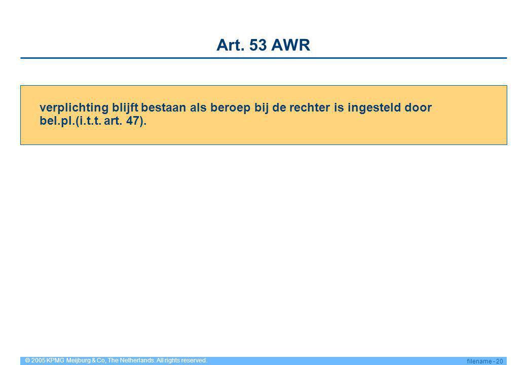 Art. 53 AWR verplichting blijft bestaan als beroep bij de rechter is ingesteld door bel.pl.(i.t.t.