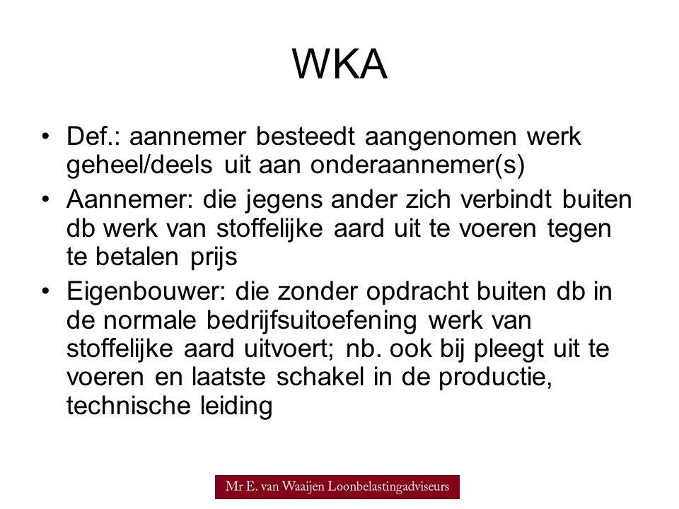 WKA Def.: aannemer besteedt aangenomen werk geheel/deels uit aan onderaannemer(s)