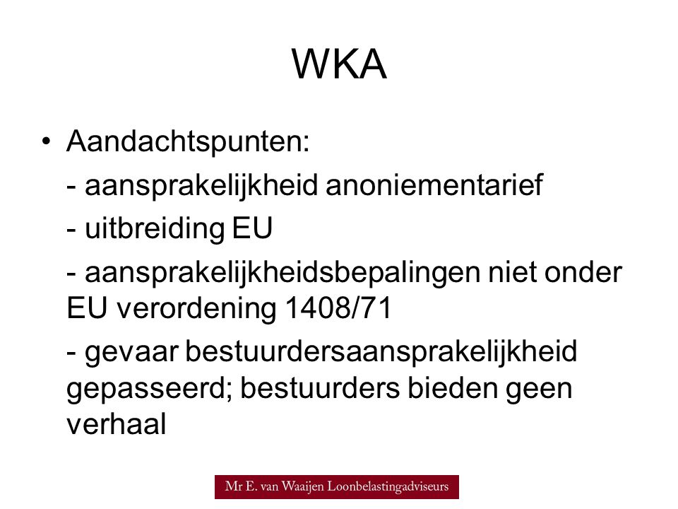 WKA Aandachtspunten: - aansprakelijkheid anoniementarief