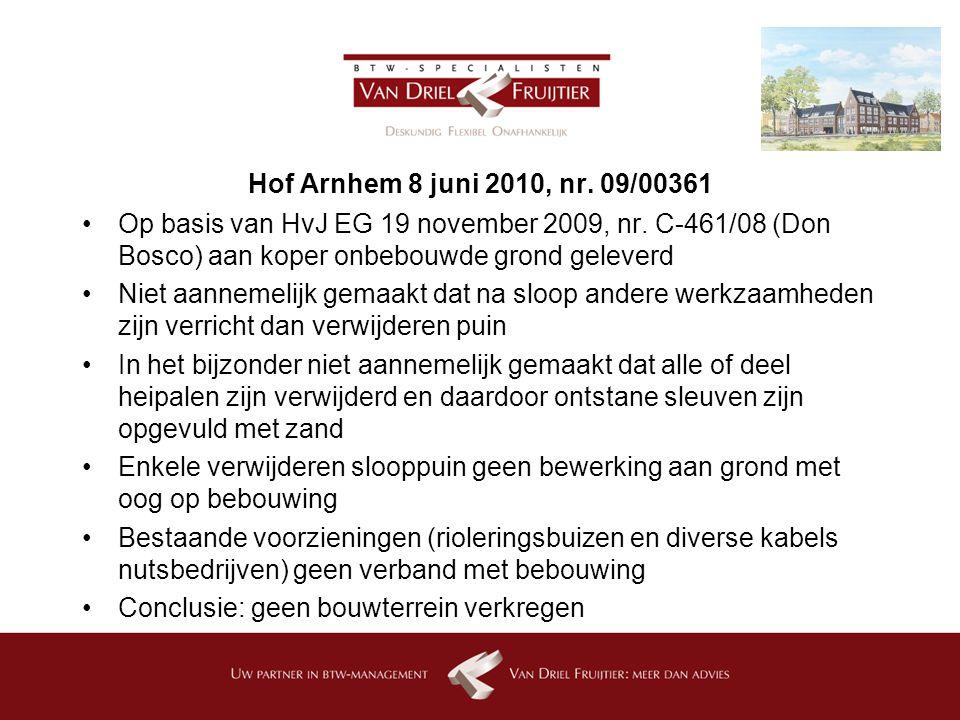 Hof Arnhem 8 juni 2010, nr. 09/00361 Op basis van HvJ EG 19 november 2009, nr. C-461/08 (Don Bosco) aan koper onbebouwde grond geleverd.