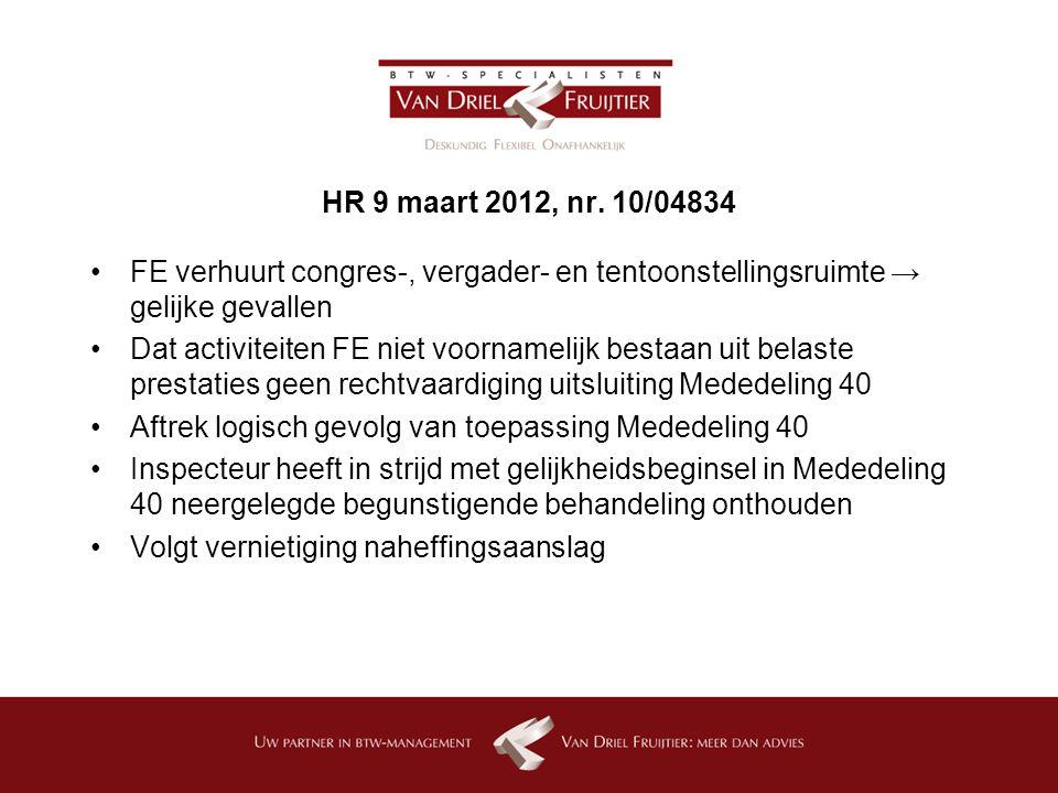 HR 9 maart 2012, nr. 10/04834 FE verhuurt congres-, vergader- en tentoonstellingsruimte → gelijke gevallen.