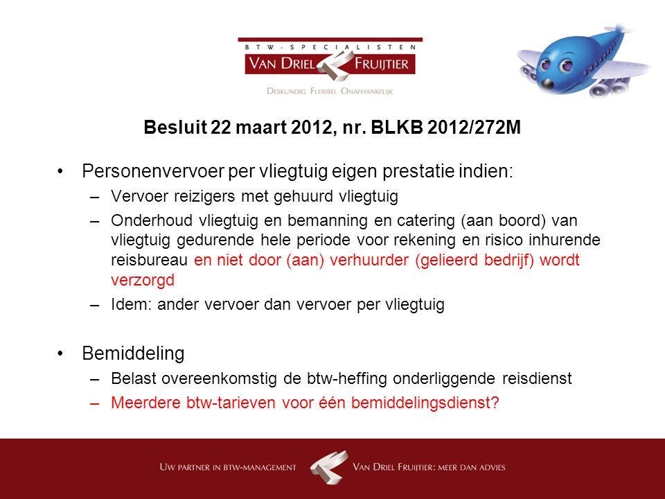 Besluit 22 maart 2012, nr. BLKB 2012/272M
