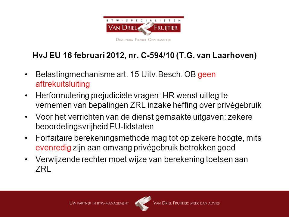 HvJ EU 16 februari 2012, nr. C-594/10 (T.G. van Laarhoven)