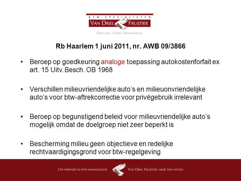 Rb Haarlem 1 juni 2011, nr. AWB 09/3866 Beroep op goedkeuring analoge toepassing autokostenforfait ex art. 15 Uitv.Besch. OB 1968.