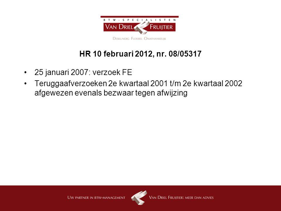 HR 10 februari 2012, nr. 08/05317 25 januari 2007: verzoek FE.