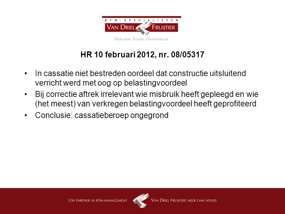HR 10 februari 2012, nr. 08/05317 In cassatie niet bestreden oordeel dat constructie uitsluitend verricht werd met oog op belastingvoordeel.