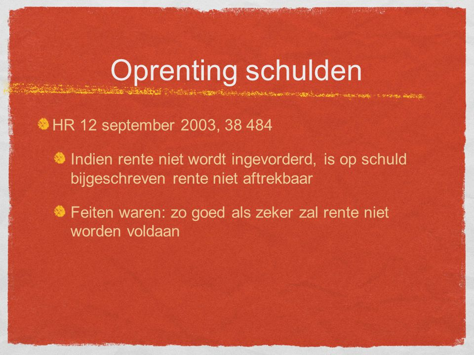 Oprenting schulden HR 12 september 2003, 38 484