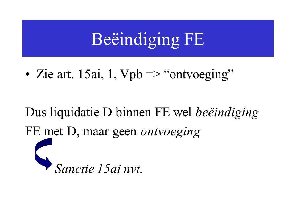 Beëindiging FE Zie art. 15ai, 1, Vpb => ontvoeging