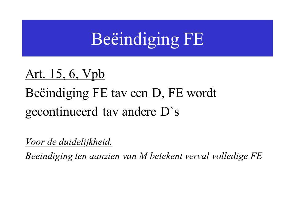 Beëindiging FE Art. 15, 6, Vpb Beëindiging FE tav een D, FE wordt