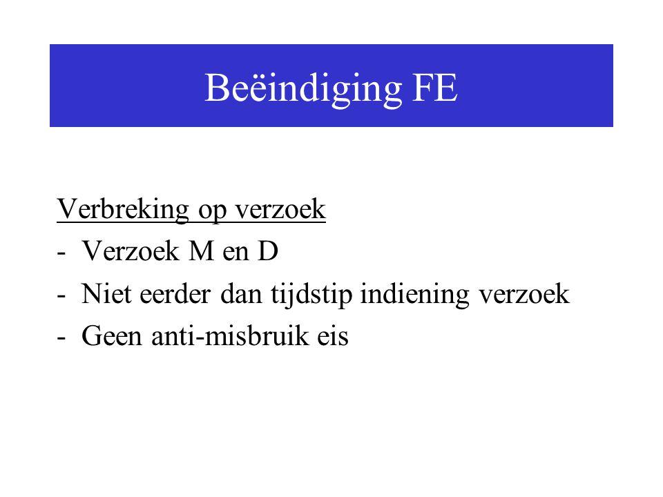Beëindiging FE Verbreking op verzoek Verzoek M en D
