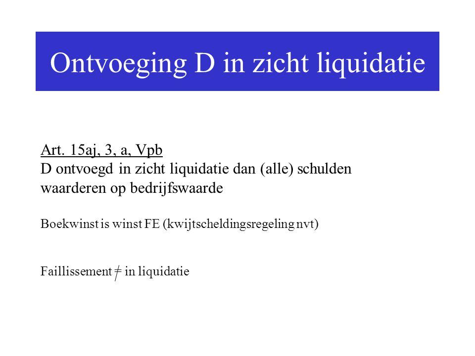 Ontvoeging D in zicht liquidatie