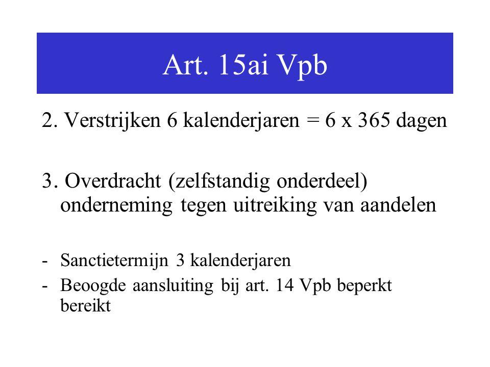 Art. 15ai Vpb 2. Verstrijken 6 kalenderjaren = 6 x 365 dagen