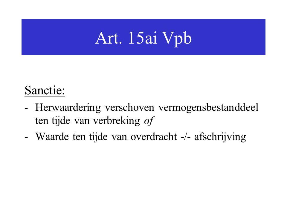 Art. 15ai Vpb Sanctie: Herwaardering verschoven vermogensbestanddeel ten tijde van verbreking of.