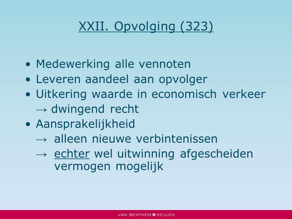 XXII. Opvolging (323) Medewerking alle vennoten