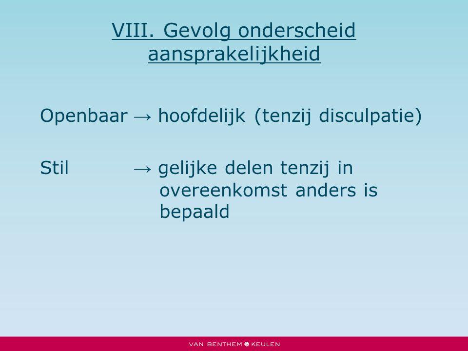 VIII. Gevolg onderscheid aansprakelijkheid
