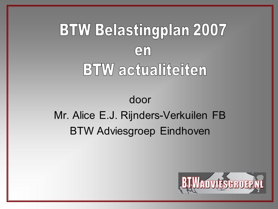 door Mr. Alice E.J. Rijnders-Verkuilen FB BTW Adviesgroep Eindhoven