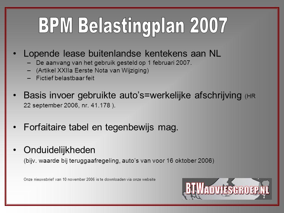 BPM Belastingplan 2007 Lopende lease buitenlandse kentekens aan NL