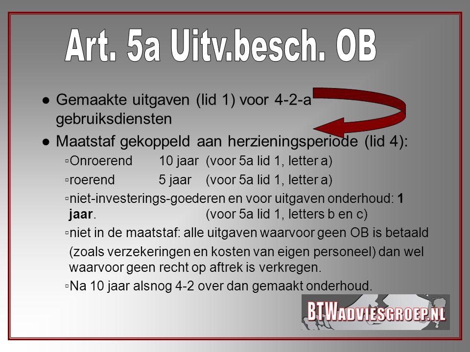 Art. 5a Uitv.besch. OB Gemaakte uitgaven (lid 1) voor 4-2-a gebruiksdiensten. Maatstaf gekoppeld aan herzieningsperiode (lid 4):