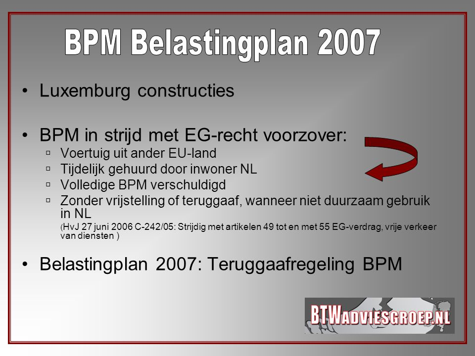 BPM Belastingplan 2007 Luxemburg constructies