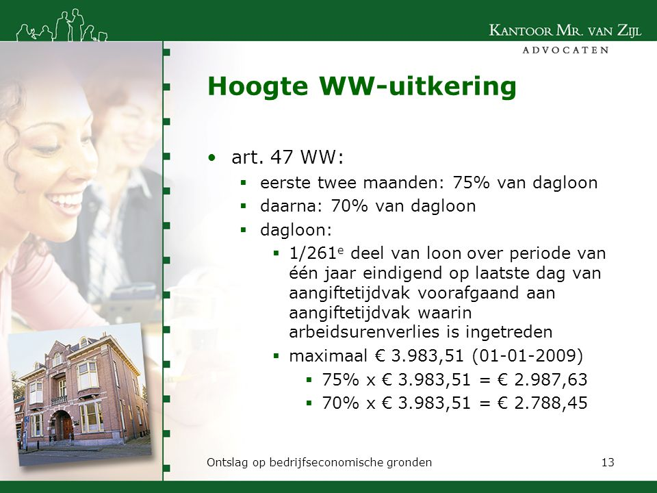 Hoogte WW-uitkering art. 47 WW: eerste twee maanden: 75% van dagloon