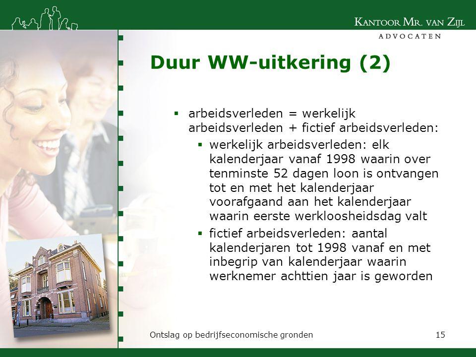 Duur WW-uitkering (2) arbeidsverleden = werkelijk arbeidsverleden + fictief arbeidsverleden: