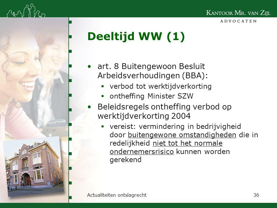 Deeltijd WW (1) art. 8 Buitengewoon Besluit Arbeidsverhoudingen (BBA):