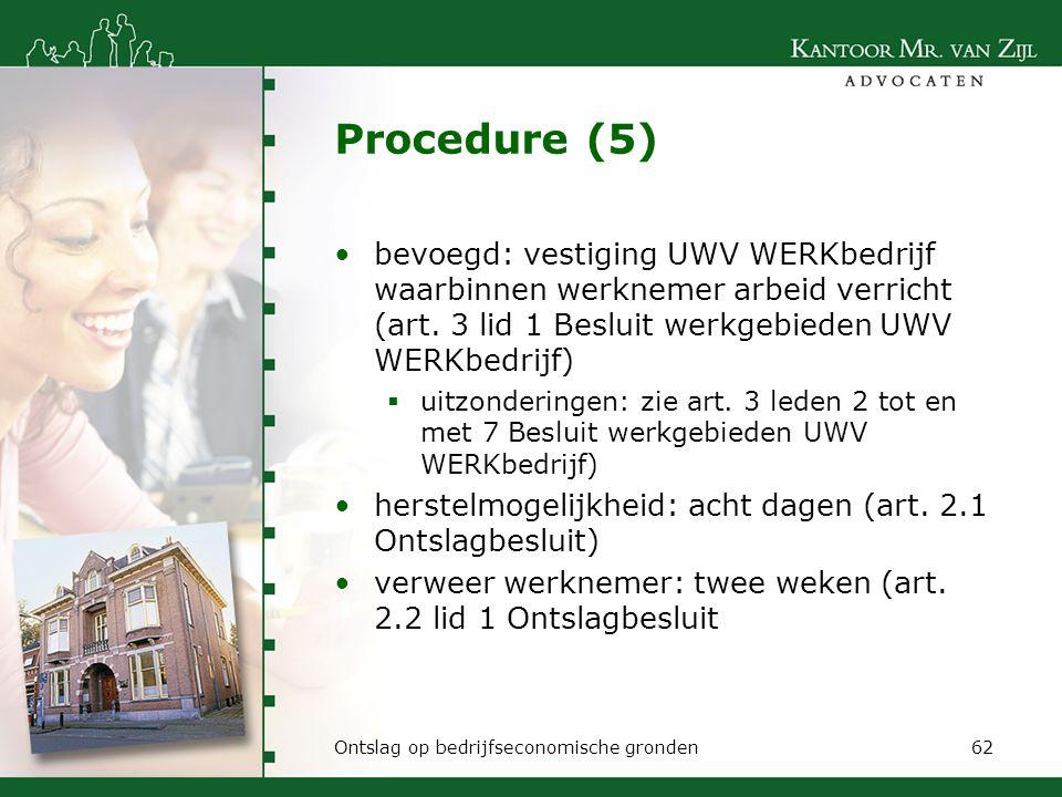 Procedure (5) bevoegd: vestiging UWV WERKbedrijf waarbinnen werknemer arbeid verricht (art. 3 lid 1 Besluit werkgebieden UWV WERKbedrijf)