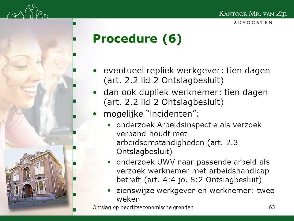 Procedure (6) eventueel repliek werkgever: tien dagen (art. 2.2 lid 2 Ontslagbesluit)