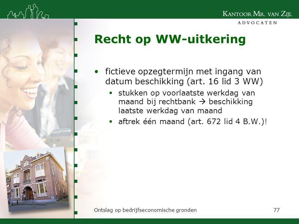 Recht op WW-uitkering fictieve opzegtermijn met ingang van datum beschikking (art. 16 lid 3 WW)