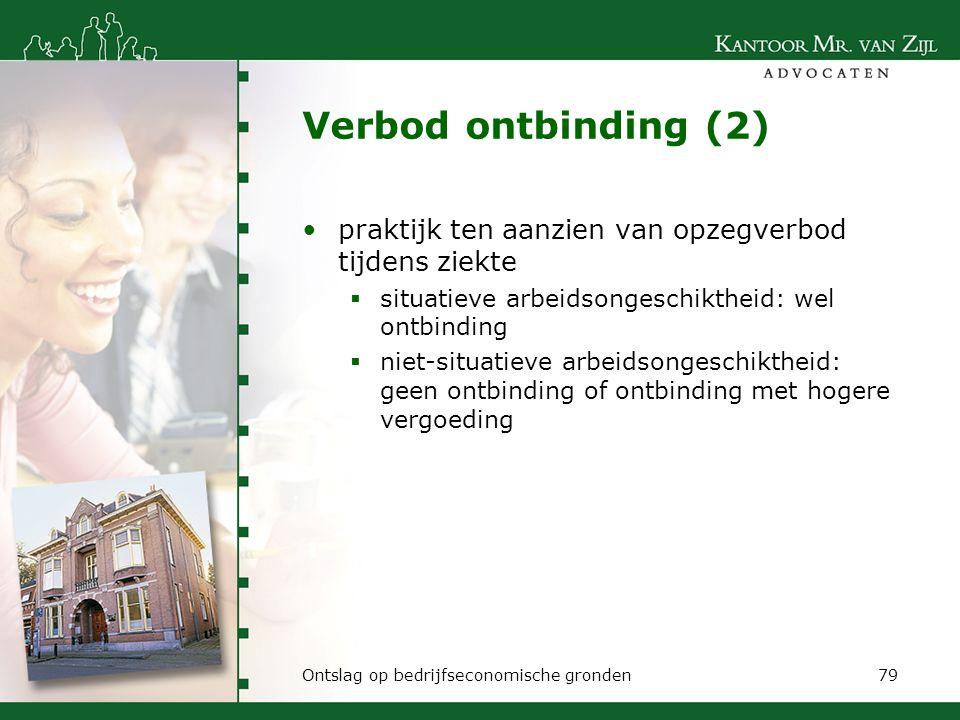 Verbod ontbinding (2) praktijk ten aanzien van opzegverbod tijdens ziekte. situatieve arbeidsongeschiktheid: wel ontbinding.