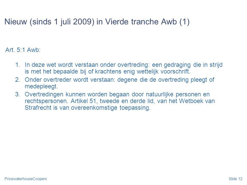 Nieuw (sinds 1 juli 2009) in Vierde tranche Awb (1)