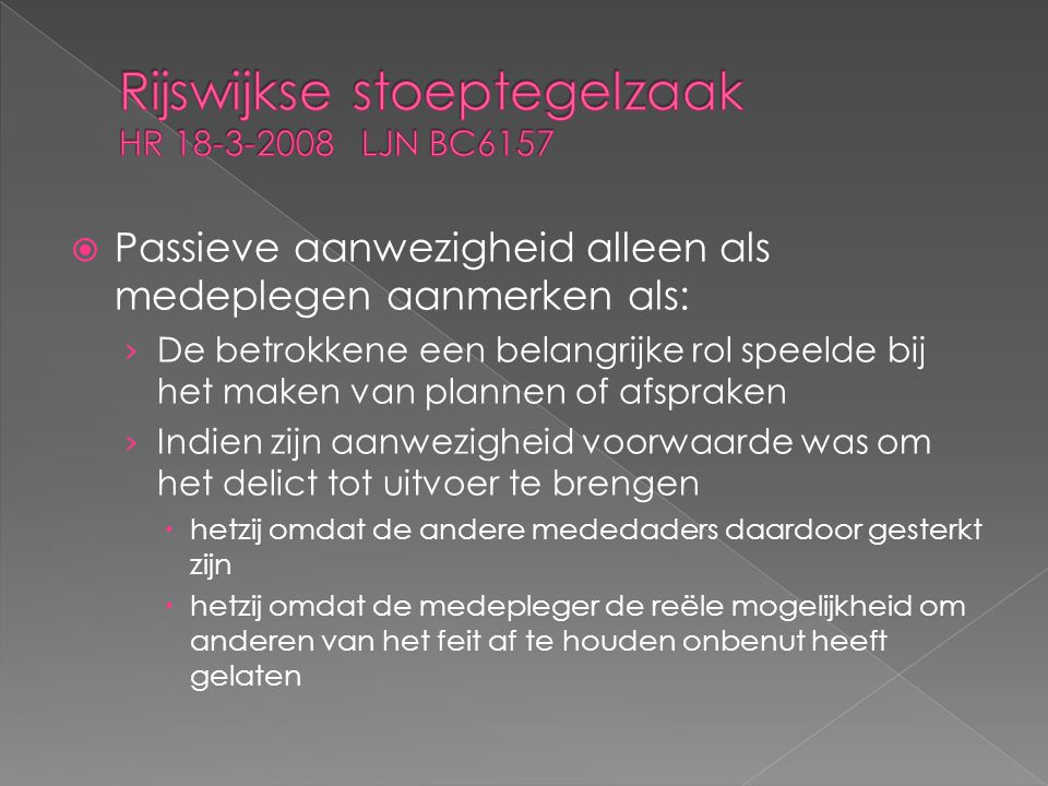 Rijswijkse stoeptegelzaak HR 18-3-2008 LJN BC6157