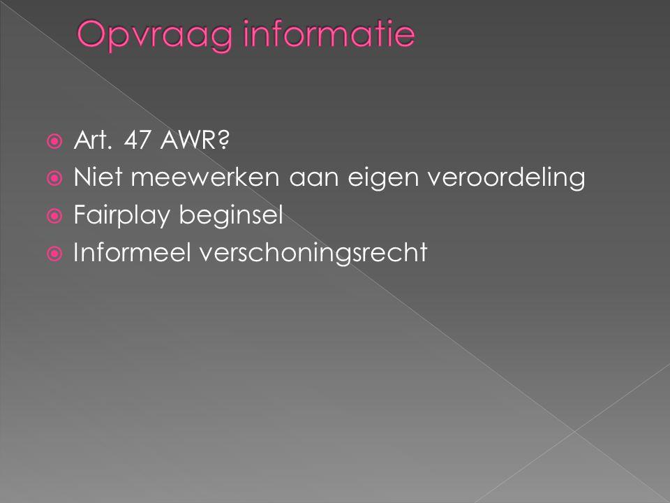 Opvraag informatie Art. 47 AWR Niet meewerken aan eigen veroordeling