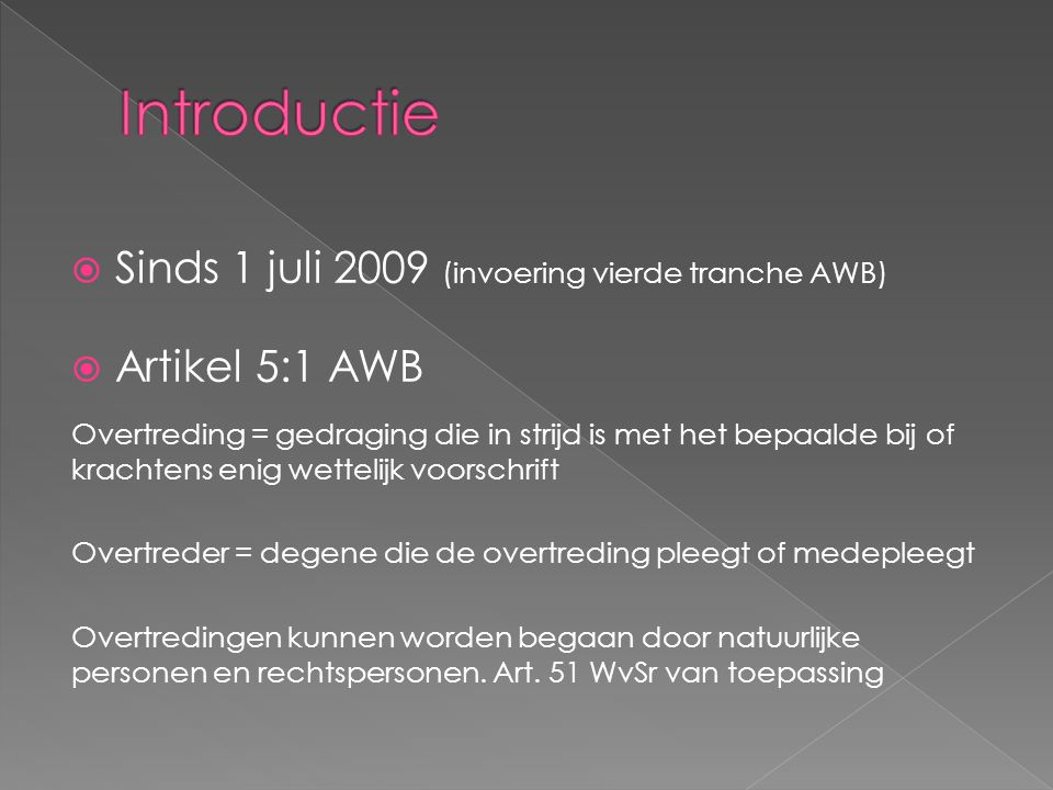 Introductie Sinds 1 juli 2009 (invoering vierde tranche AWB)