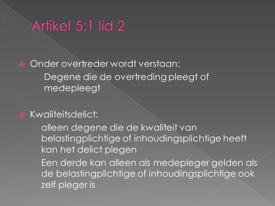 Artikel 5:1 lid 2 Onder overtreder wordt verstaan: