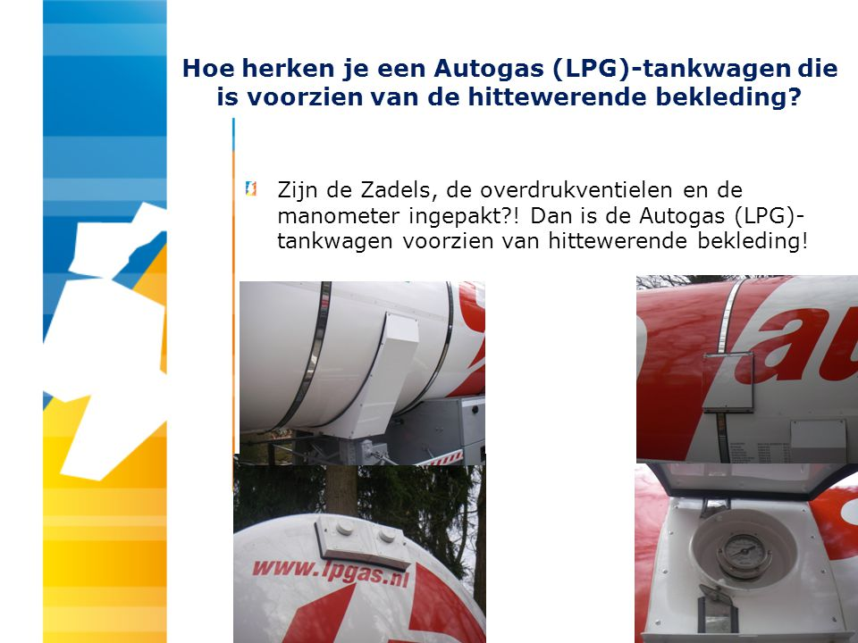 Hoe herken je een Autogas (LPG)-tankwagen die is voorzien van de hittewerende bekleding