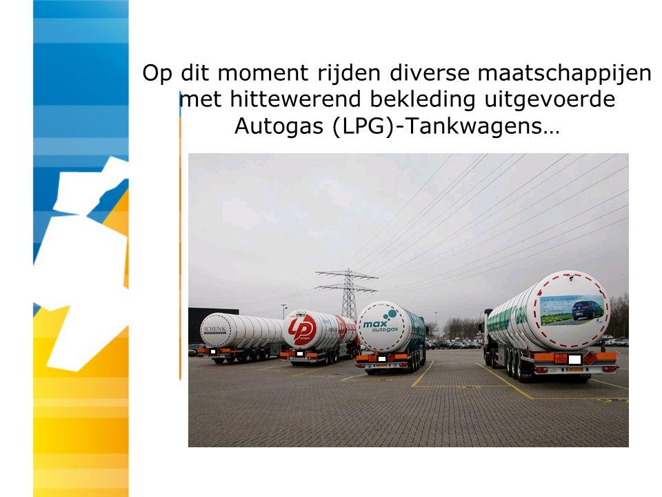 Op dit moment rijden diverse maatschappijen met hittewerend bekleding uitgevoerde Autogas (LPG)-Tankwagens…