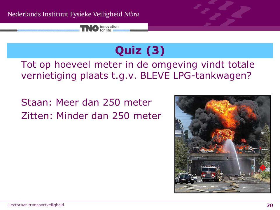 Quiz (3) Tot op hoeveel meter in de omgeving vindt totale vernietiging plaats t.g.v. BLEVE LPG-tankwagen