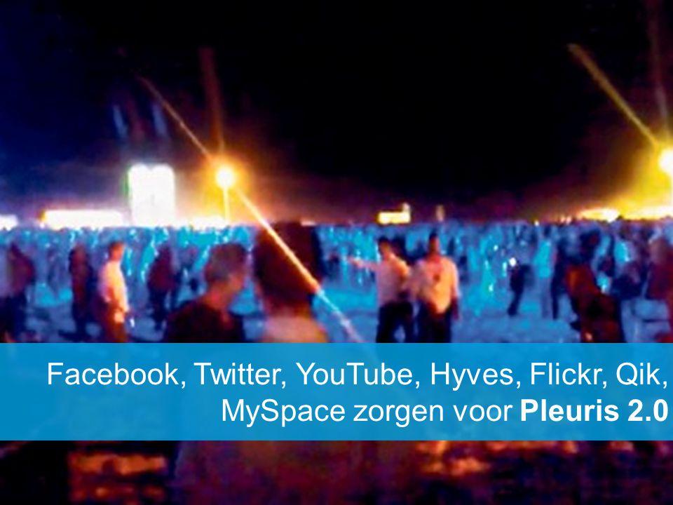 Facebook, Twitter, YouTube, Hyves, Flickr, Qik, MySpace zorgen voor Pleuris 2.0