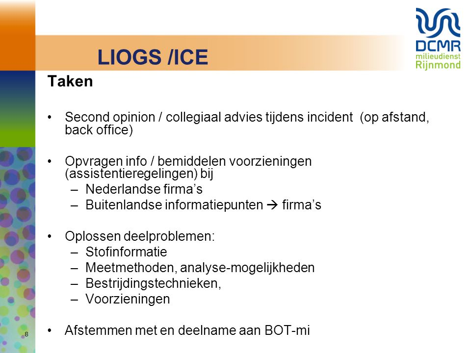 LIOGS /ICE Taken. Second opinion / collegiaal advies tijdens incident (op afstand, back office)