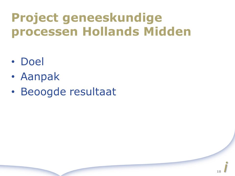 Project geneeskundige processen Hollands Midden