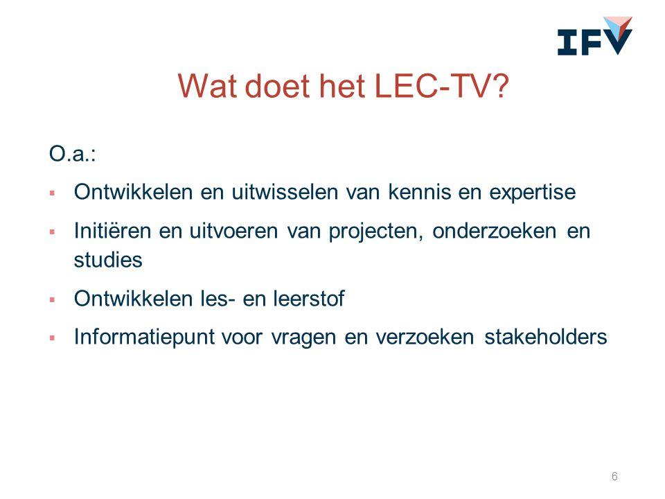 Wat doet het LEC-TV O.a.: Ontwikkelen en uitwisselen van kennis en expertise. Initiëren en uitvoeren van projecten, onderzoeken en studies.