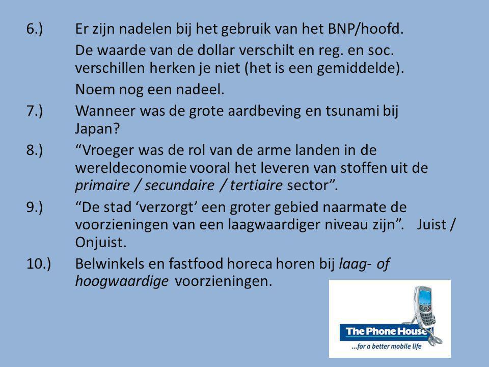6.) Er zijn nadelen bij het gebruik van het BNP/hoofd.